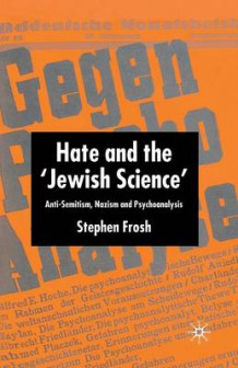 Hate and the `Jewish Science' av Stephen Frosh (Heftet)