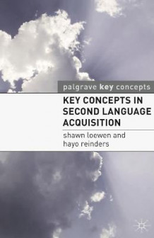 Key Concepts in Second Language Acquisition av Shawn Loewen, P. Darasawang og Hayo Reinders (Heftet)