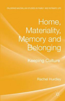 Home, Materiality, Memory and Belonging av Rachel Hurdley (Innbundet)