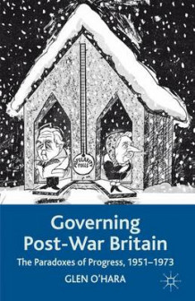 Governing Post-War Britain av Glen O'Hara (Innbundet)