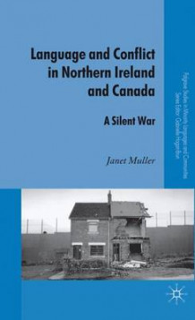 Language and Conflict in Northern Ireland and Canada av J. Muller (Innbundet)