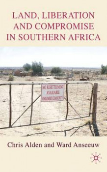 Land, Liberation and Compromise in Southern Africa av Dr. Chris Alden og Ward Anseeuw (Innbundet)
