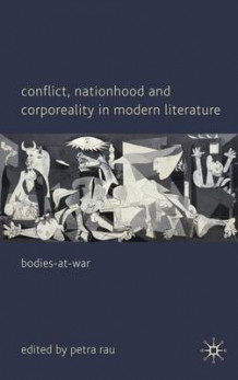 Conflict, Nationhood and Corporeality in Modern Literature (Innbundet)