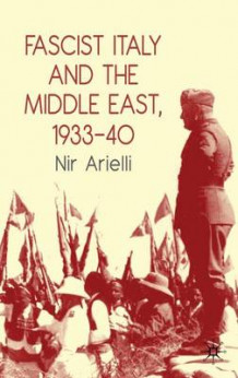 Fascist Italy and the Middle East, 1933-40 av Nir Arielli (Innbundet)