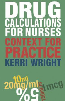 Drug Calculations for Nurses av Kerri Wright (Heftet)