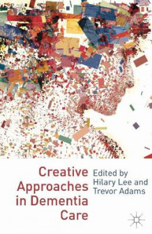 Creative Approaches in Dementia Care (Heftet)
