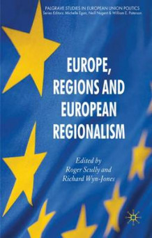 Europe, Regions and European Regionalism av Roger Scully og Richard Wyn Jones (Innbundet)