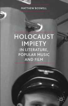 Holocaust Impiety in Literature, Popular Music and Film av Matthew Boswell (Innbundet)