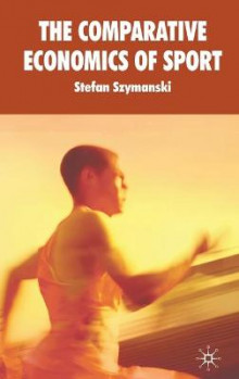 The Comparative Economics of Sport: v. 2 av Stefan Szymanski (Innbundet)