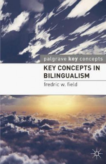 Key Concepts in Bilingualism av Fredric W. Field (Heftet)