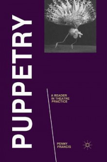 Puppetry: A Reader in Theatre Practice av Penny Francis (Heftet)