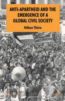 Anti-Apartheid and the Emergence of a Global Civil Society 2006 av Hakan Thorn (Heftet)
