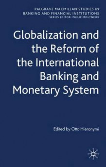 Globalization and the Reform of the International Banking and Monetary System (Innbundet)