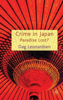 Crime in Japan av Dag Leonardsen (Innbundet)