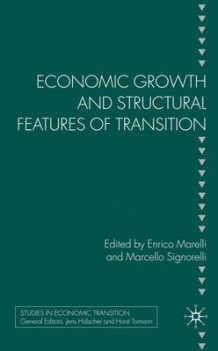 Economic Growth and Structural Features of Transition (Innbundet)