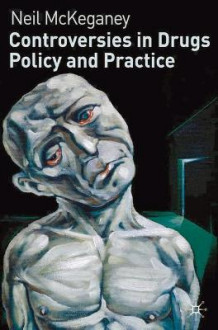 Controversies in Drugs Policy and Practice av Neil P. McKeganey (Heftet)