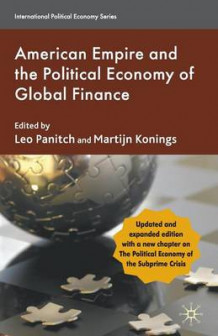 The American Empire and the Political Economy of Global Finance 2009 (Heftet)