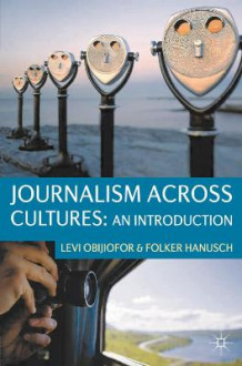 Journalism Across Cultures: An Introduction av Levi Obijiofor og Folker Hanusch (Heftet)