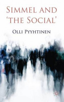 Simmel and 'the Social' av Olli Pyyhtinen (Innbundet)