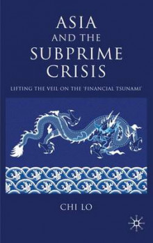 Asia and the Subprime Crisis av Chi Lo (Innbundet)
