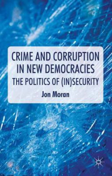 Crime and Corruption in New Democracies av Jon Moran (Innbundet)