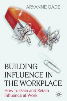 Building Influence in the Workplace av Aryanne Oade (Innbundet)