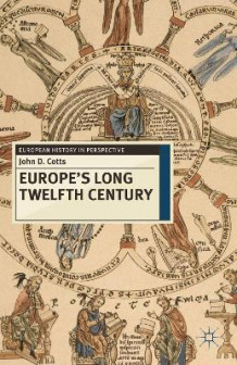 Europe's Long Twelfth Century av John D. Cotts (Innbundet)
