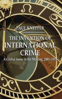 The Invention of International Crime av Paul Knepper (Innbundet)