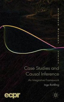 Case Studies and Causal Inference av Ingo Rohlfing (Innbundet)