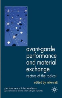 Avant-Garde Performance and Material Exchange (Innbundet)