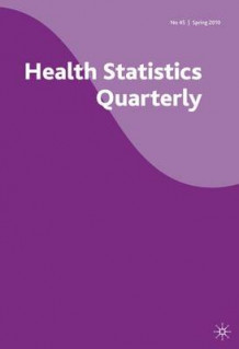 Health Statistics Quarterly: Spring 2010 No. 45 av Office for National Statistics (Heftet)