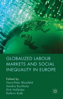 Globalized Labour Markets and Social Inequality in Europe (Innbundet)