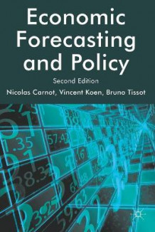 Economic Forecasting and Policy av Bruno Tissot, Nicolas Carnot og Vincent Koen (Heftet)