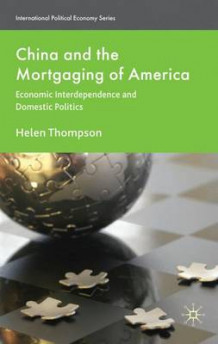 China and the Mortgaging of America 2010 av Helen Thompson (Innbundet)