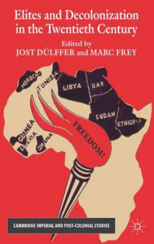 Elites and Decolonization in the Twentieth Century av Jost Dulffer og Marc Frey (Innbundet)