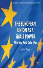 The European Union as a Small Power av Asle Toje (Innbundet)
