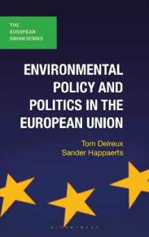 Environmental Policy and Politics in the European Union av Tom Delreux og Sander Happaerts (Innbundet)