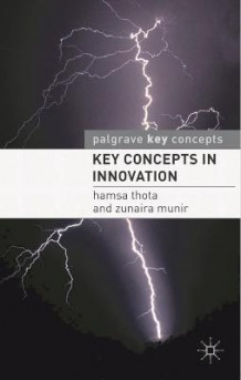 Key Concepts in Innovation av Hamsa Thota og Zunaira Munir (Heftet)