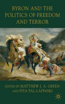 Byron and the Politics of Freedom and Terror av Piya Pal-Lapinski (Innbundet)