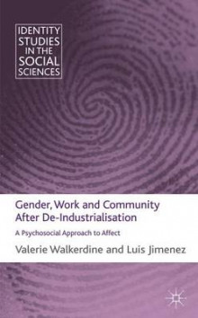 Gender, Work and Community After De-Industrialisation av Valerie Walkerdine og Luis Jimenez (Innbundet)