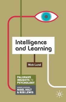 Intelligence and Learning av Nick Lund (Heftet)