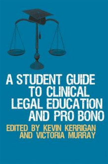 A Student Guide to Clinical Legal Education and Pro Bono av Kevin Kerrigan og Victoria Murray (Heftet)