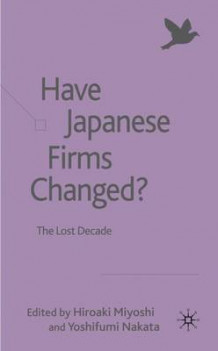 Have Japanese Firms Changed? (Innbundet)