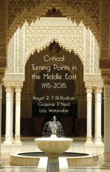 Critical Turning Points in the Middle East av Nayef R. F. Al-Rodhan, Graeme P. Herd og Lisa Watanabe (Innbundet)