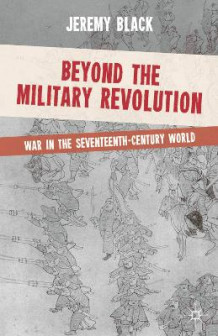 Beyond the Military Revolution av Professor Jeremy Black (Heftet)