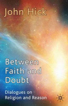 Between Faith and Doubt av John Harwood Hick (Innbundet)