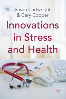 Innovations in Stress and Health av Susan Cartwright og Cary Cooper (Innbundet)