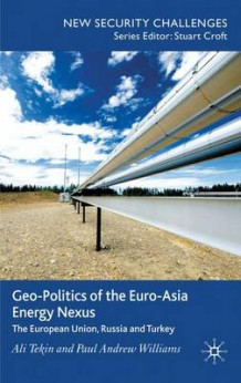 Geo-Politics of the Euro-Asia Energy Nexus av Ali Tekin og Paul Andrew Williams (Innbundet)