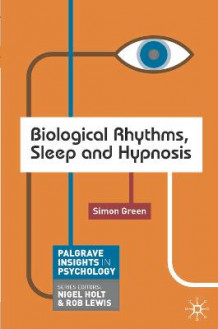 Biological Rhythms, Sleep and Hypnosis av Simon Green (Heftet)