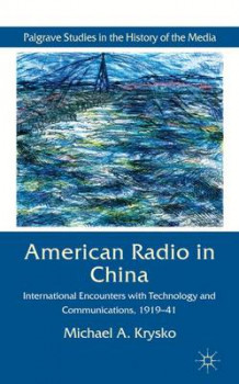American Radio in China av Michael A. Krysko (Innbundet)
